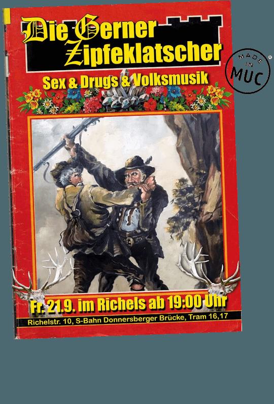 Die Anzeige für die Gerner Zipfeklatscher Fr. 21.9. im Richels ab 19_00 Uhr, wurde nicht so oft gesehen, aber ins Riches in der Münchner Richelsstraße passen auch nicht so viele Gäste.